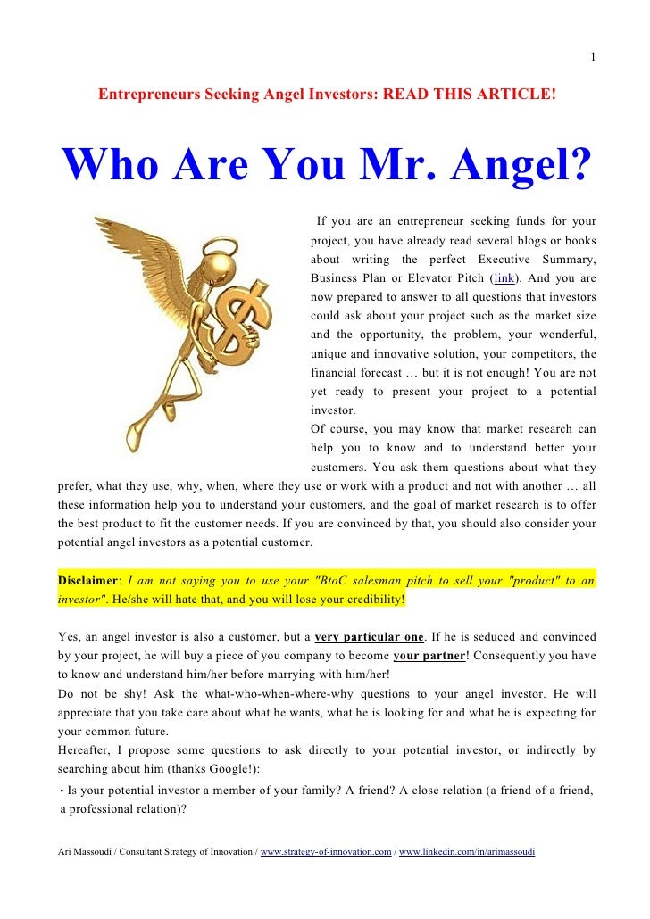 1         Entrepreneurs Seeking Angel Investors: READ THIS ARTICLE!Who Are You Mr. Angel?                                 ...