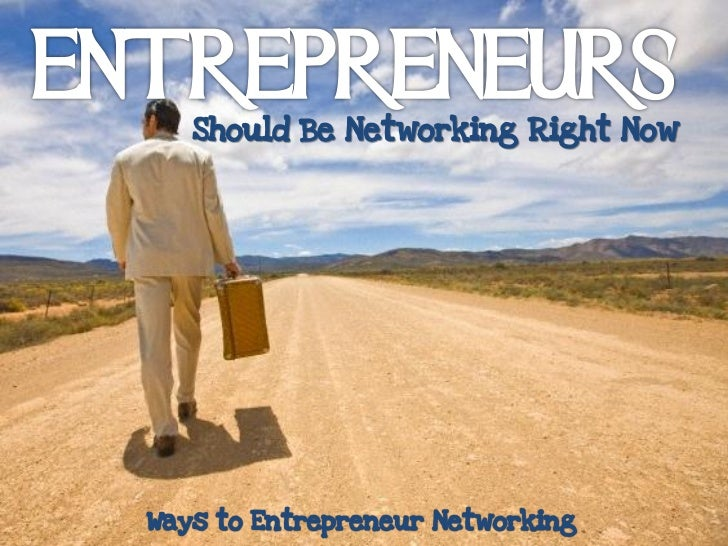 Entrepreneurs Should Be Networking Right Now
