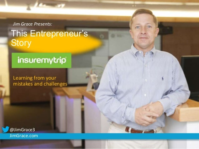 """Jim Grace Presents """"This Entrepreneur's story"""""""