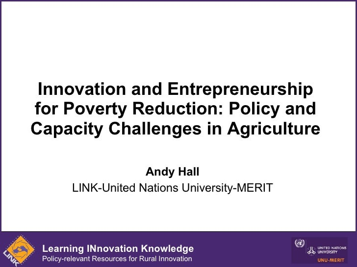 Innovation and Entrepreneurship for Poverty Reduction: Policy and Capacity Challenges in Agriculture