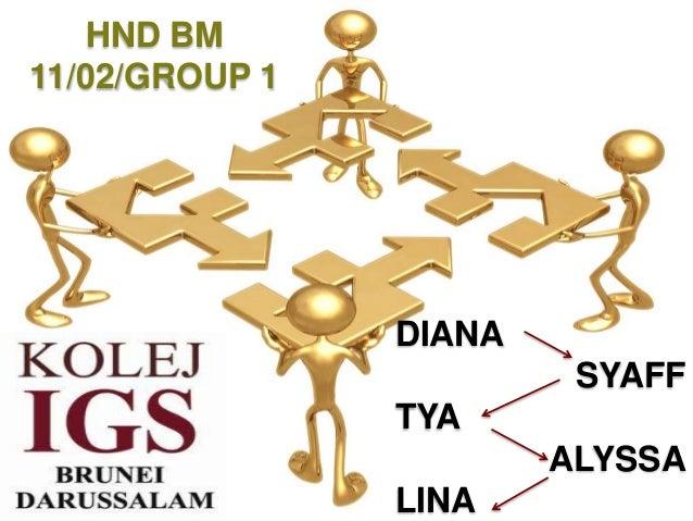 HND BM 11/02/GROUP 1 DIANA SYAFF TYA ALYSSA LINA