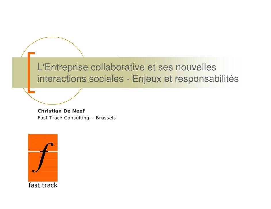 L'Entreprise collaborative et ses nouvelles L'E t     i    ll b ti      t           ll interactions sociales - Enjeux et r...