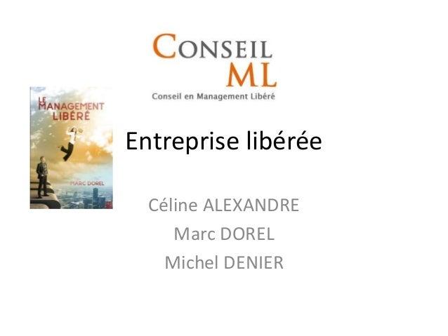 Entreprise libérée Céline ALEXANDRE Marc DOREL Michel DENIER