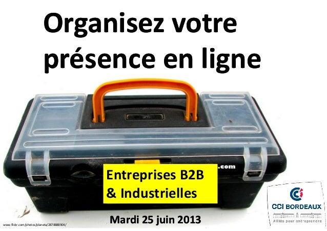 Entreprises B2B ou industrielles organisez votre presence en ligne