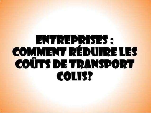 Entreprises : comment réduire les coûts de transport colis?