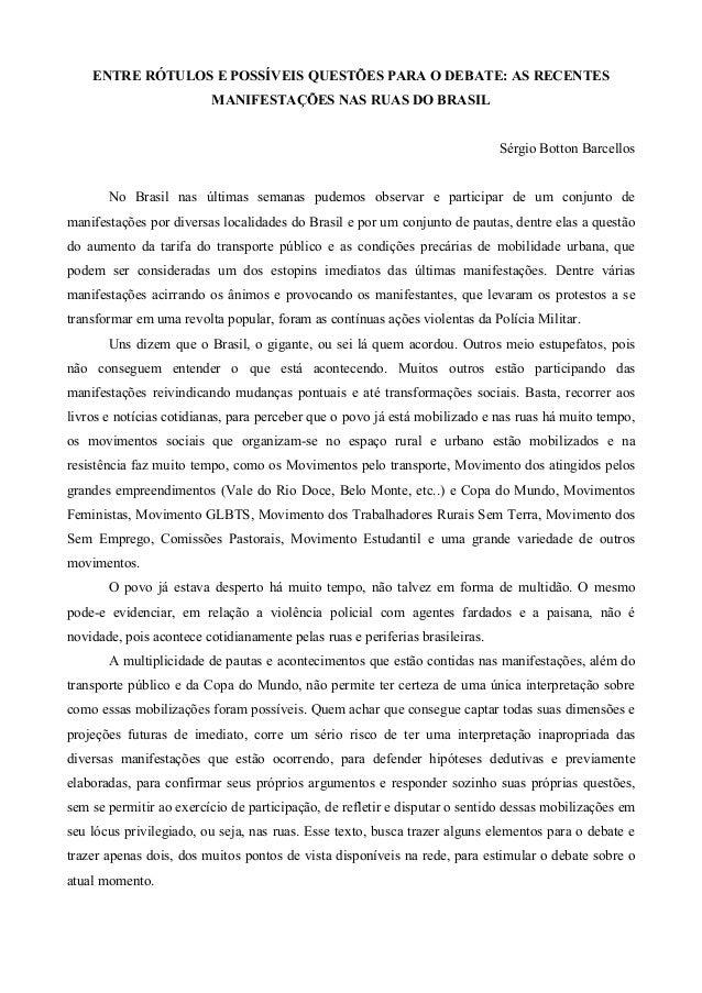 ENTRE RÓTULOS E POSSÍVEIS QUESTÕES PARA O DEBATE: AS RECENTES MANIFESTAÇÕES NAS RUAS DO BRASIL Sérgio Botton Barcellos No ...