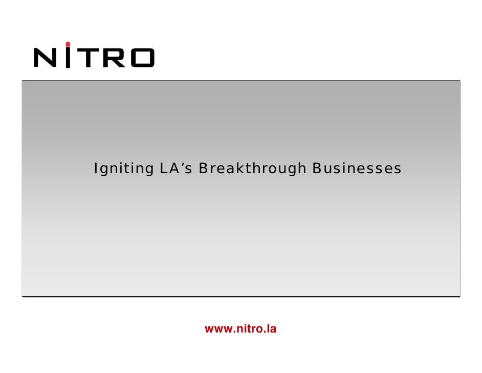 Igniting LA's Breakthrough Businesses                  www.nitro.la                              Page 1   11/25/2008 3:15 ...