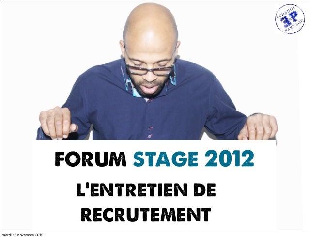 forum stage 2012                          l'entretien de                          recrutementmardi 13 novembre 2012