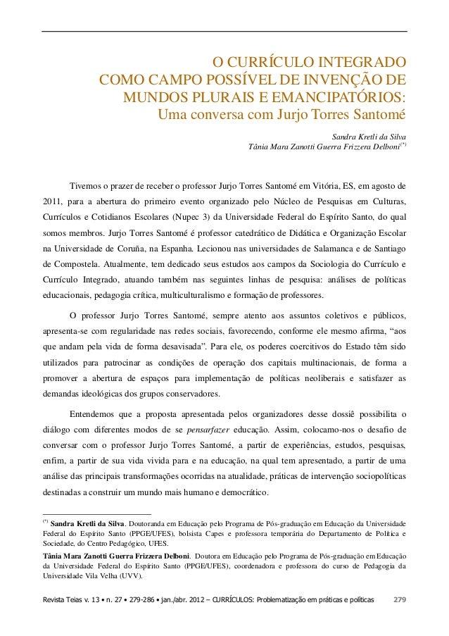 Revista Teias v. 13 • n. 27 • 279-286 • jan./abr. 2012 – CURRÍCULOS: Problematização em práticas e políticas 279 O CURRÍCU...