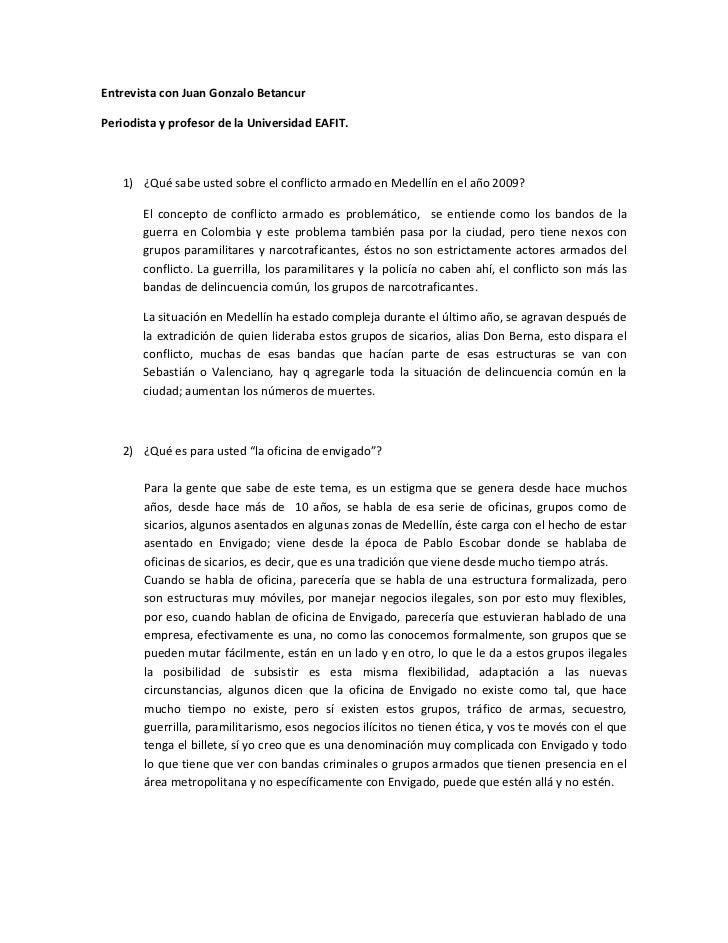 Entrevista con Juan Gonzalo Betancur<br />Periodista y profesor de la Universidad EAFIT.<br />¿Qué sabe usted sobre el con...