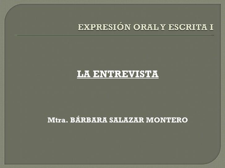 LA ENTREVISTA Mtra. BÁRBARA SALAZAR MONTERO