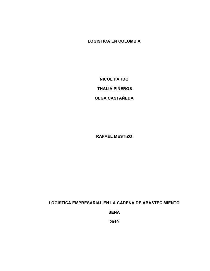 LOGISTICA EN COLOMBIA                         NICOL PARDO                     THALIA PIÑEROS                    OLGA CASTA...