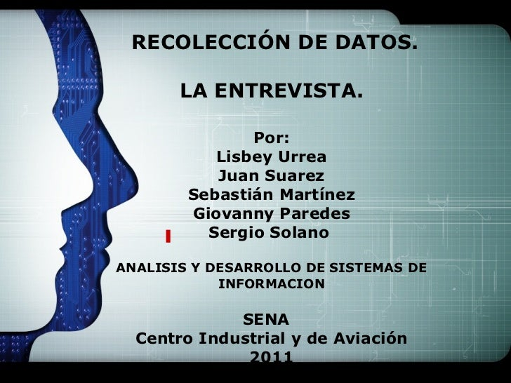 RECOLECCIÓN DE DATOS. LA ENTREVISTA. Por: Lisbey Urrea Juan Suarez Sebastián Martínez Giovanny Paredes Sergio Solano  AN...
