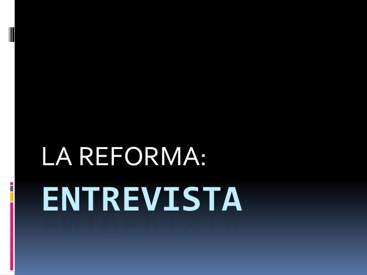 ENTREVISTA<br />LA REFORMA:<br />
