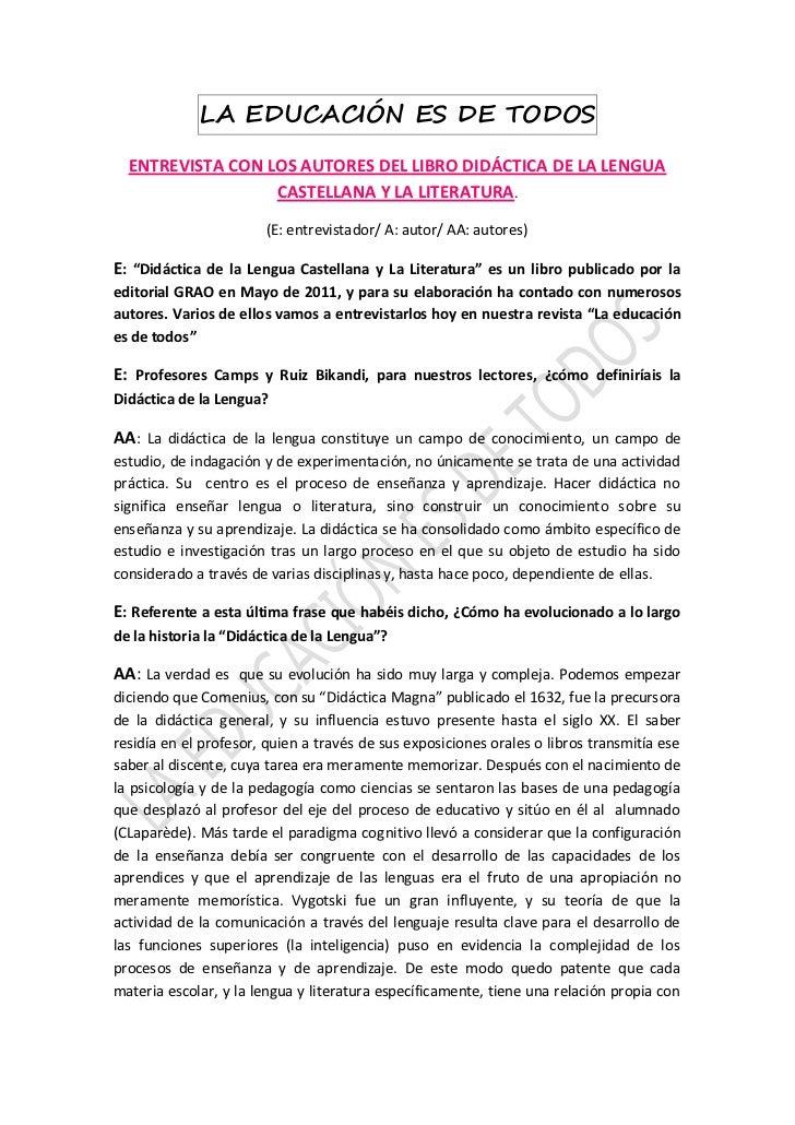 LA EDUCACIÓN ES DE TODOS  ENTREVISTA CON LOS AUTORES DEL LIBRO DIDÁCTICA DE LA LENGUA                  CASTELLANA Y LA LIT...