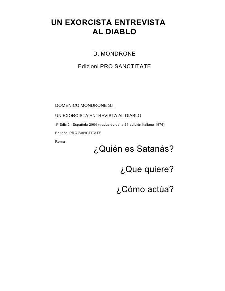 UN EXORCISTA ENTREVISTA         AL DIABLO                         D. MONDRONE               Edizioni PRO SANCTITATE     DO...