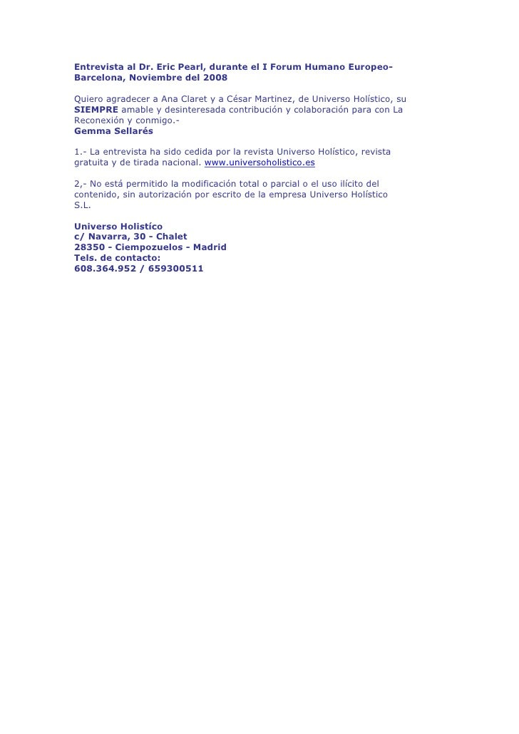 Entrevista al Dr. Eric Pearl, durante el I Forum Humano Europeo- Barcelona, Noviembre del 2008  Quiero agradecer a Ana Cla...