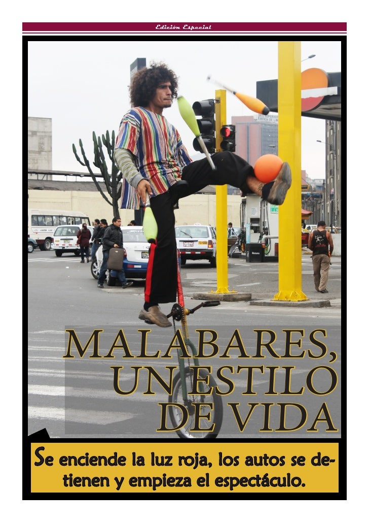 Edición Especial   MALABARES,    UN ESTILO      DE VIDASe enciende la luz roja, los autos se de-   tienen y empieza el esp...