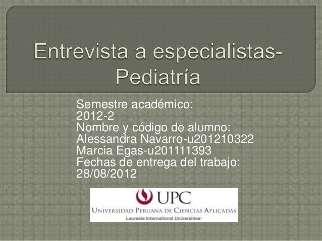 Semestre académico:2012-2Nombre y código de alumno:Alessandra Navarro-u201210322Marcia Egas-u201111393Fechas de entrega de...