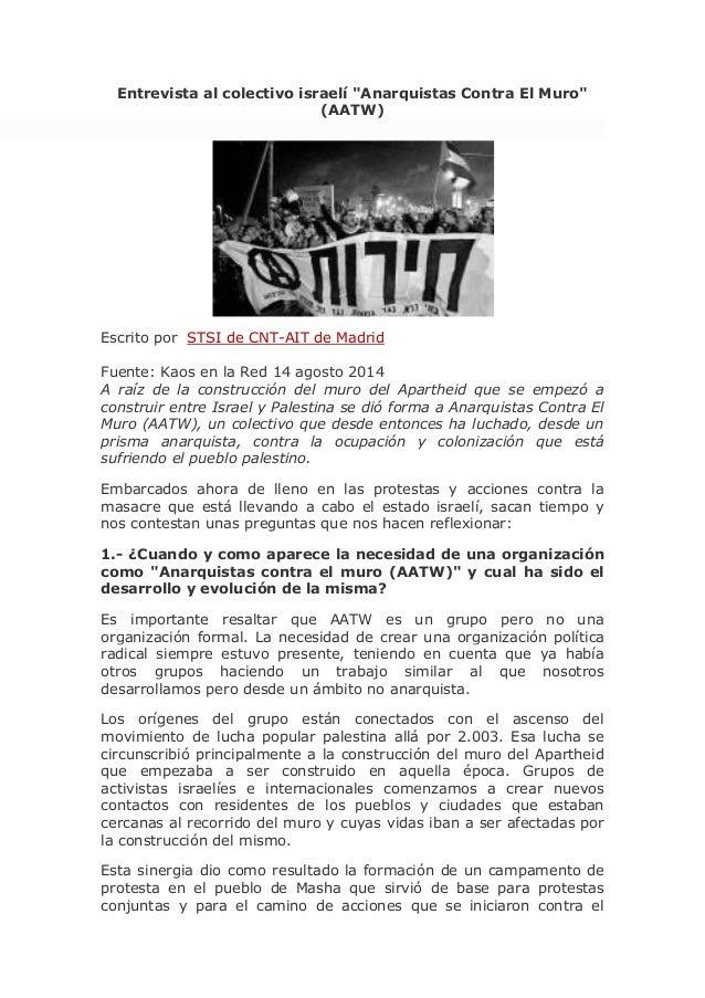 """Entrevista al colectivo israelí """"Anarquistas Contra El Muro"""" (AATW) Escrito por STSI de CNT-AIT de Madrid Fuente: Kaos en ..."""