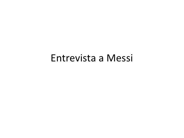 Entrevista a Messi