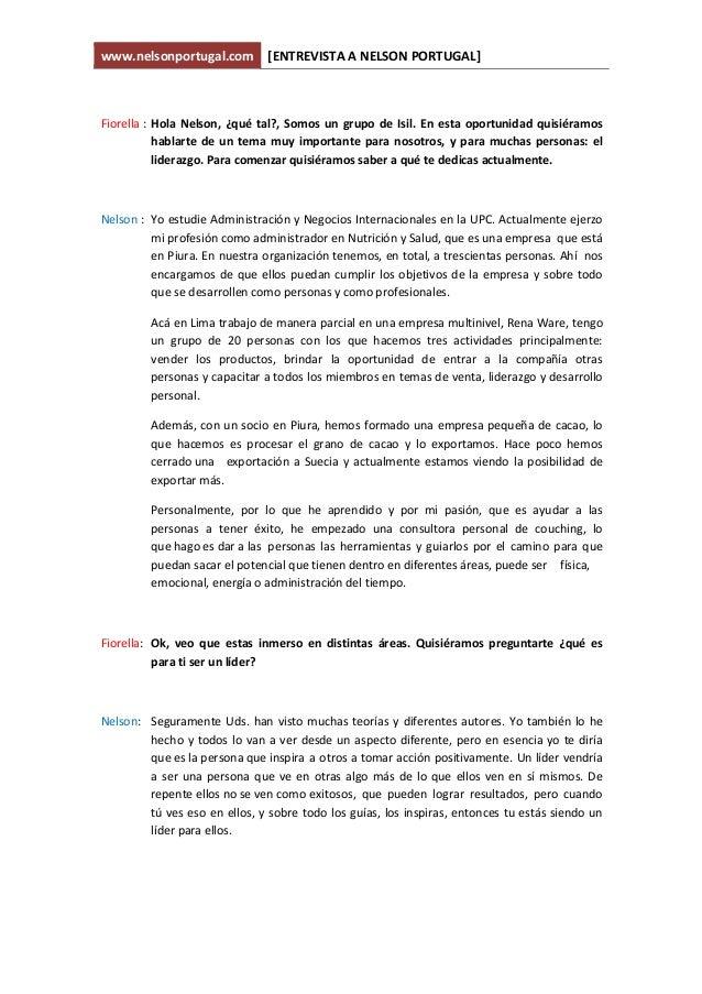 www.nelsonportugal.com  [ENTREVISTA A NELSON PORTUGAL]   Fiorella :  Hola Nelson, ¿qué tal?, Som...