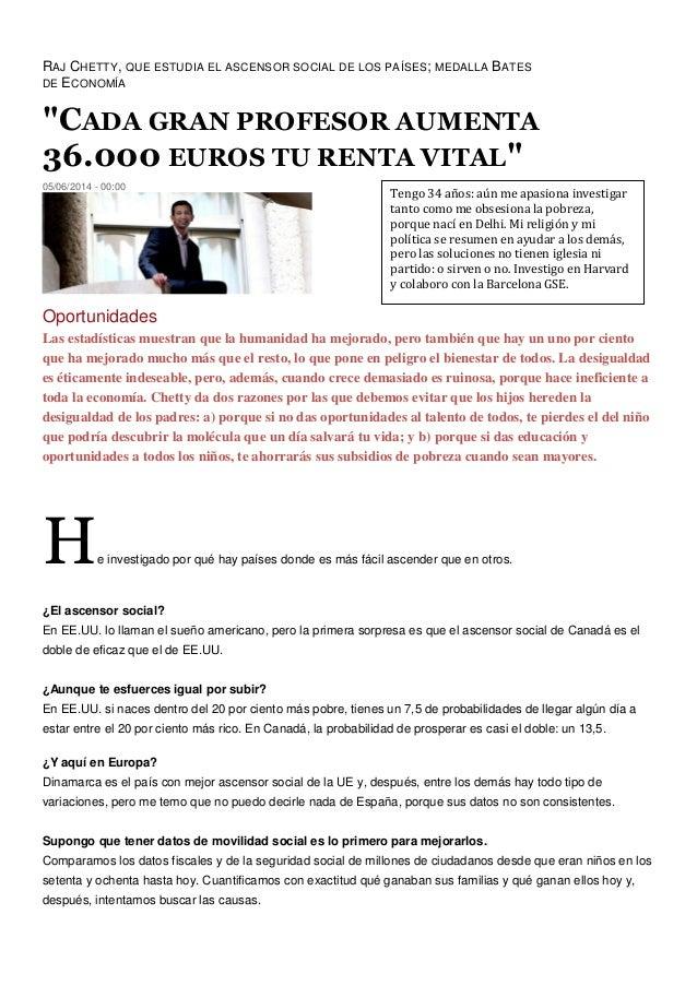 """RAJ CHETTY, QUE ESTUDIA EL ASCENSOR SOCIAL DE LOS PAÍSES; MEDALLA BATES DE ECONOMÍA """"CADA GRAN PROFESOR AUMENTA 36.000 EUR..."""