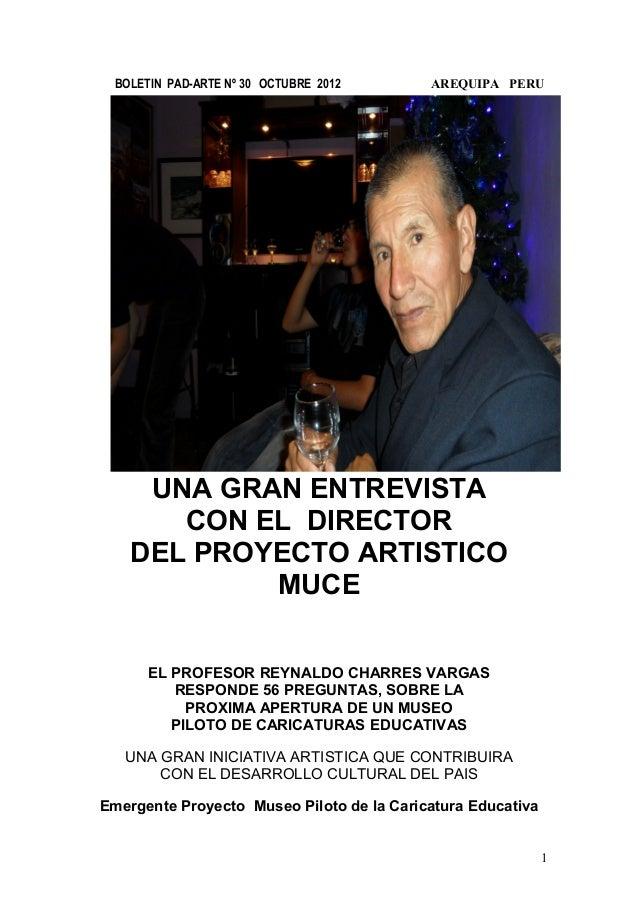 BOLETIN PAD-ARTE Nº 30 OCTUBRE 2012 AREQUIPA PERU UNA GRAN ENTREVISTA CON EL DIRECTOR DEL PROYECTO ARTISTICO MUCE EL PROFE...