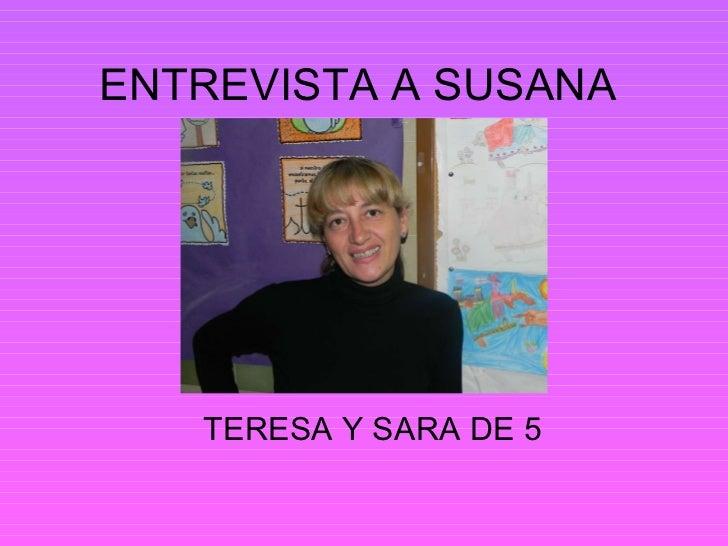 ENTREVISTA A SUSANA  TERESA Y SARA DE 5