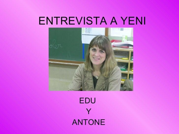 ENTREVISTA A YENI EDU  Y ANTONE