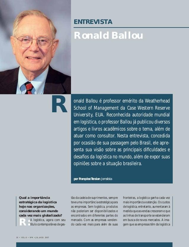 10 • VOL.6 • Nº4 • JUL./AGO. 2007 ENTREVISTA onald Ballou é professor emérito da Weatherhead School of Management da Case ...