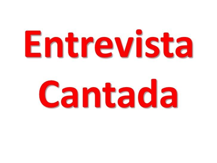 Entrevista Cantada