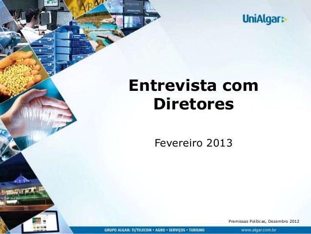 Entrevista com  Diretores  Fevereiro 2013               Premissas Políticas, Dezembro 2012