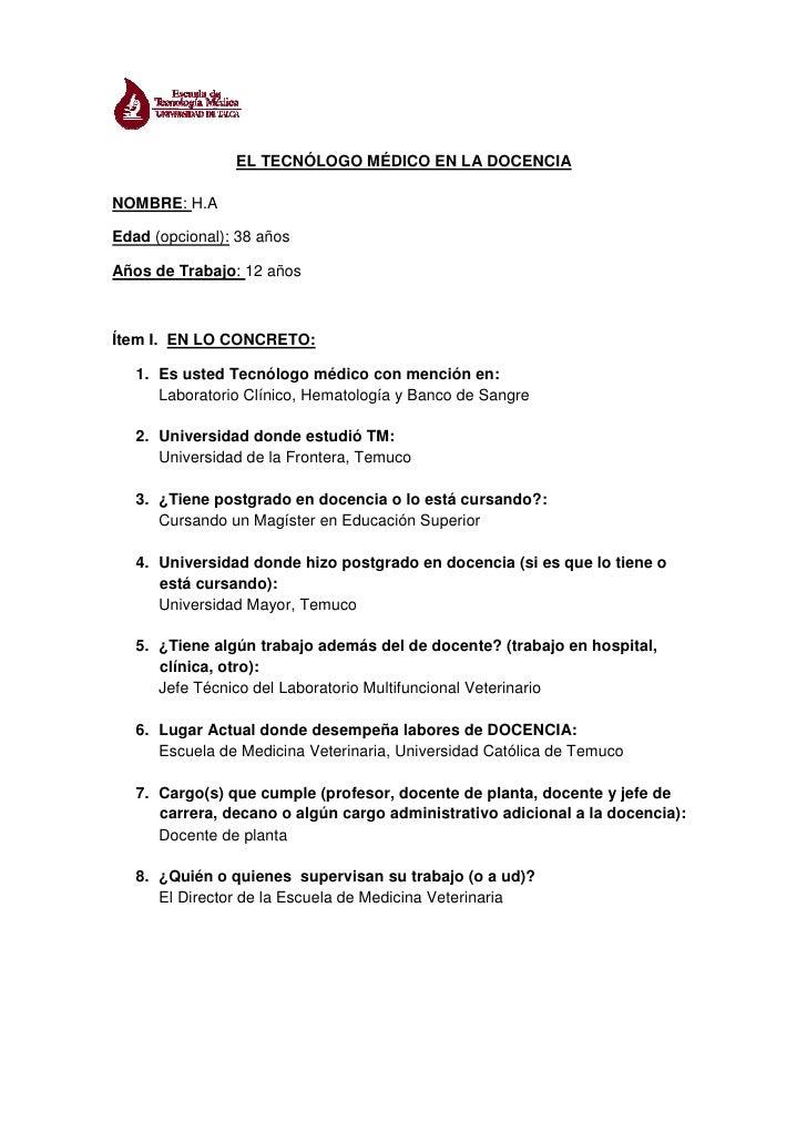 EL TECNÓLOGO MÉDICO EN LA DOCENCIANOMBRE: H.AEdad (opcional): 38 añosAños de Trabajo: 12 añosÍtem I. EN LO CONCRETO:   1. ...