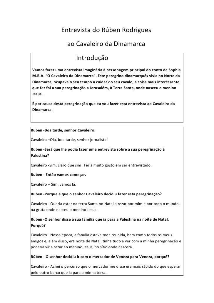Entrevista do Rúben Rodrigues                      ao Cavaleiro da Dinamarca                           Introdução Vamos fa...
