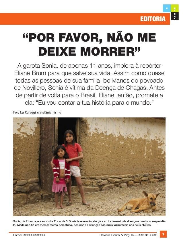 """""""Por favor, não medeixe morrer""""A garota Sonia, de apenas 11 anos, implora à repórterEliane Brum para que salve sua vida. A..."""