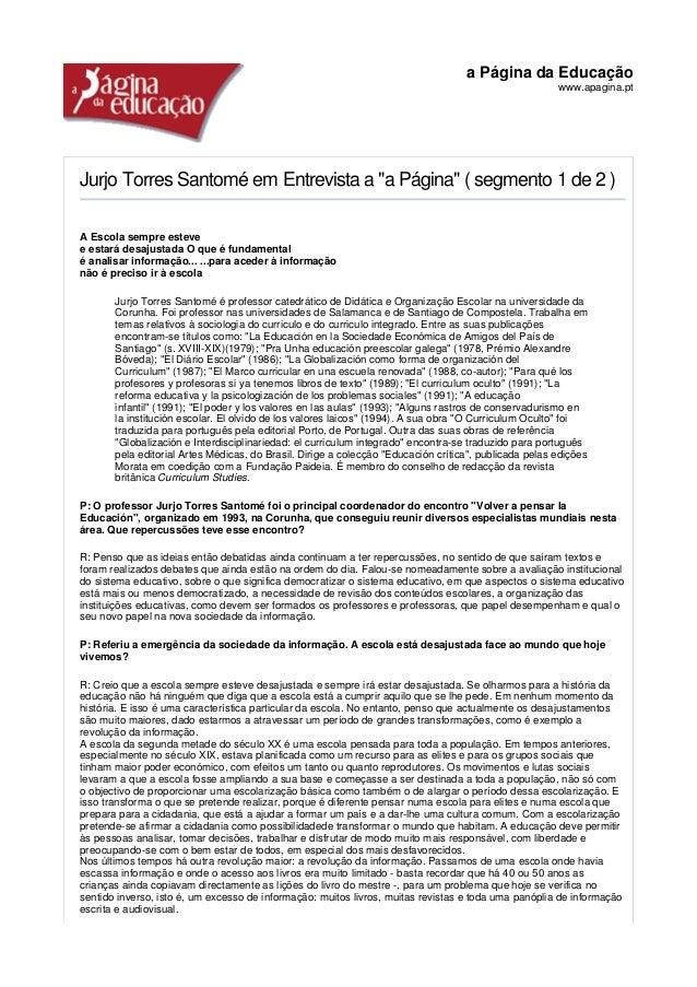 """a Página da Educação www.apagina.pt Jurjo Torres Santomé em Entrevista a """"a Página"""" ( segmento 1 de 2 ) A Escola sempre es..."""
