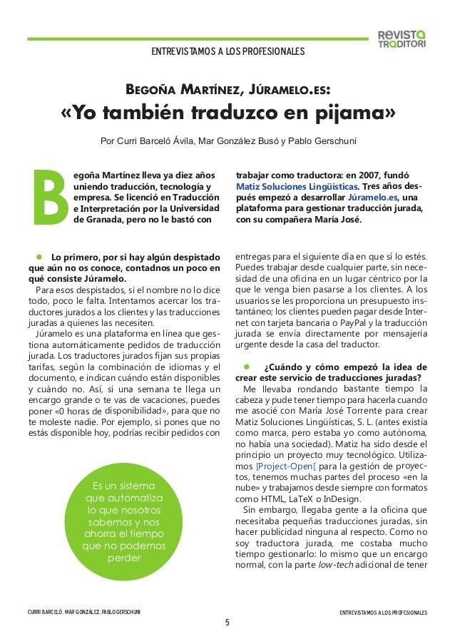 Entrevistamos a los profesionales  BEGOÑA MARTÍNEZ, JÚRAMELO.ES:  «Yo también traduzco en pijama»  Por Curri Barceló Ávila...