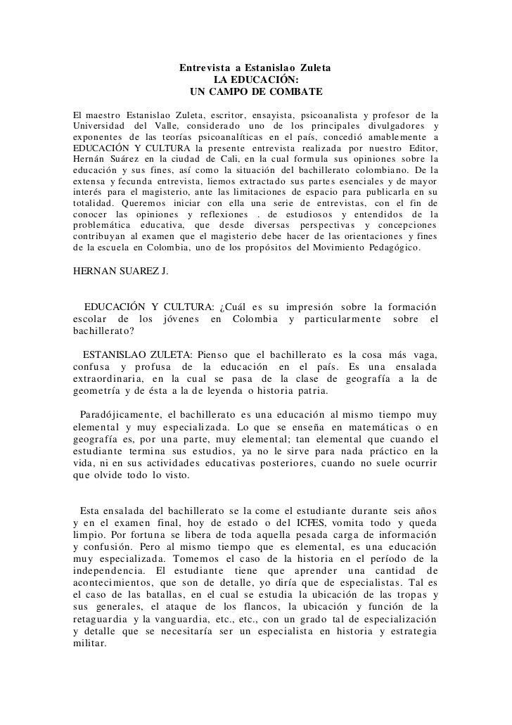 Entrevista a Estanislao Zuleta                             LA EDUCACIÓN:                         UN CAMPO DE COMBATEEl mae...