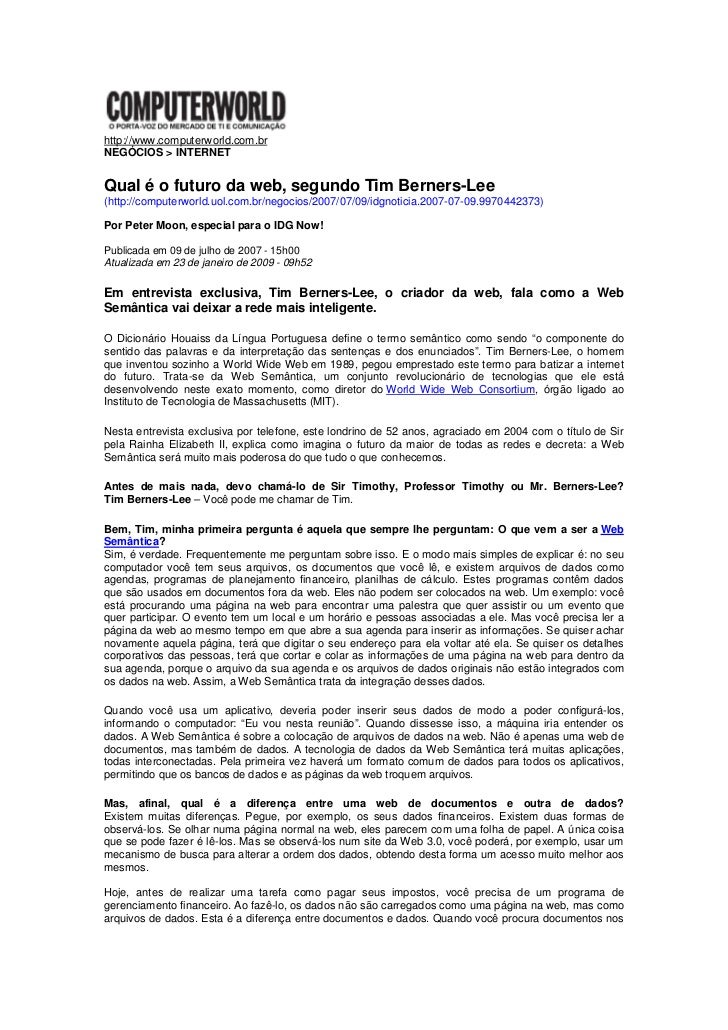http://www.computerworld.com.brNEGÓCIOS > INTERNETQual é o futuro da web, segundo Tim Berners-Lee(http://computerworld.uol...