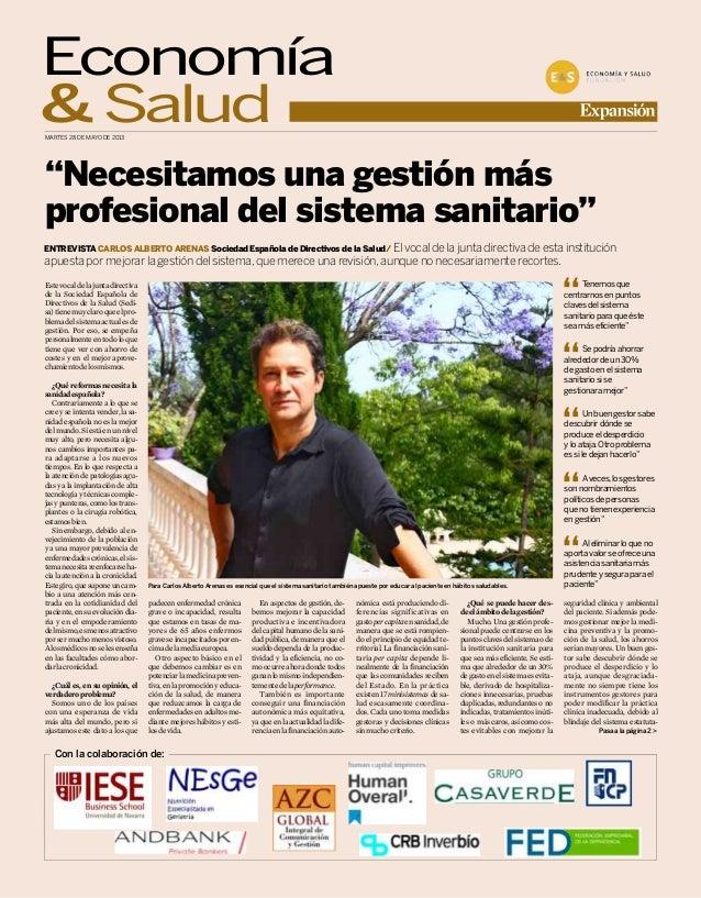 Economía& SaludENTREVISTA CARLOS ALBERTO ARENAS Sociedad Española de Directivos de la Salud/ Elvocaldelajuntadirectivadees...