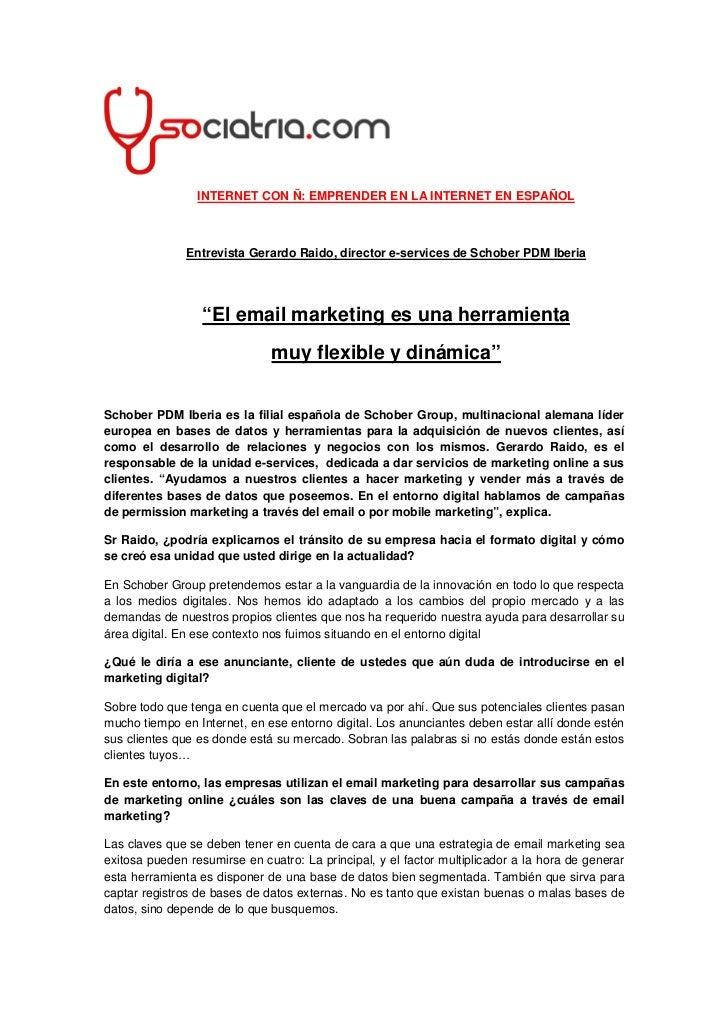 INTERNET CON Ñ: EMPRENDER EN LA INTERNET EN ESPAÑOL               Entrevista Gerardo Raido, director e-services de Schober...