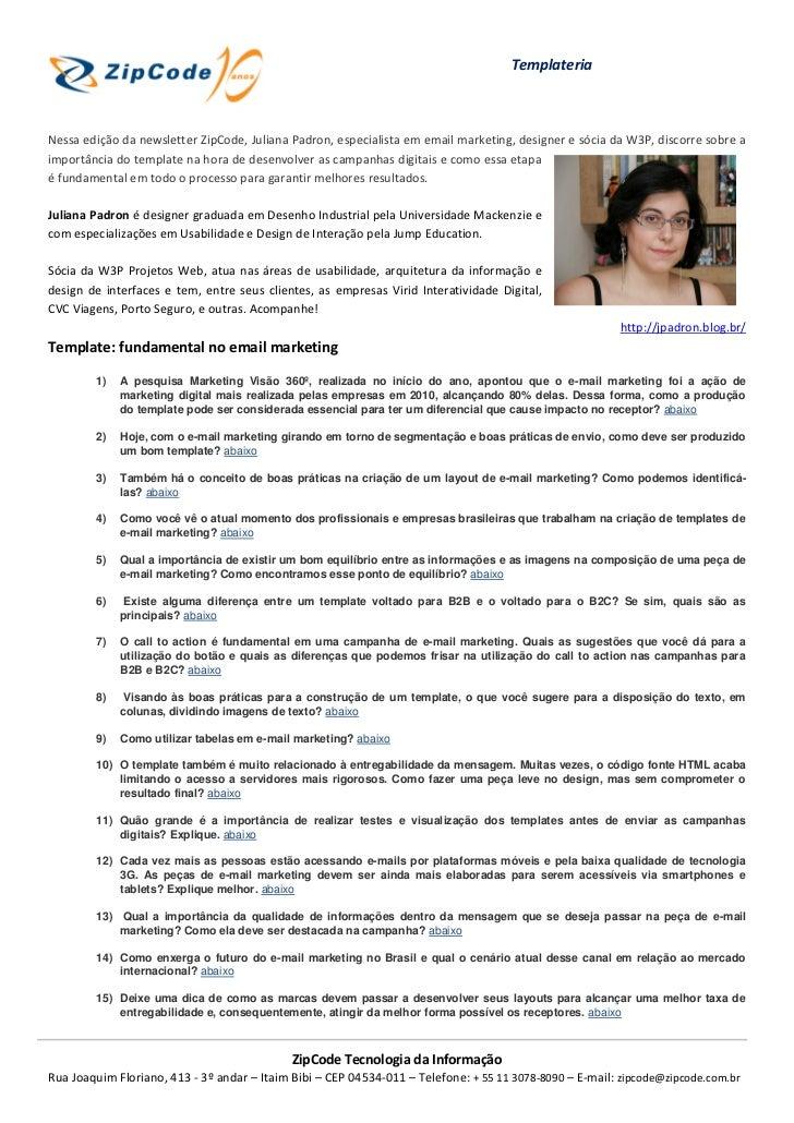 TemplateriaNessa edição da newsletter ZipCode, Juliana Padron, especialista em email marketing, designer e sócia da W3P, d...