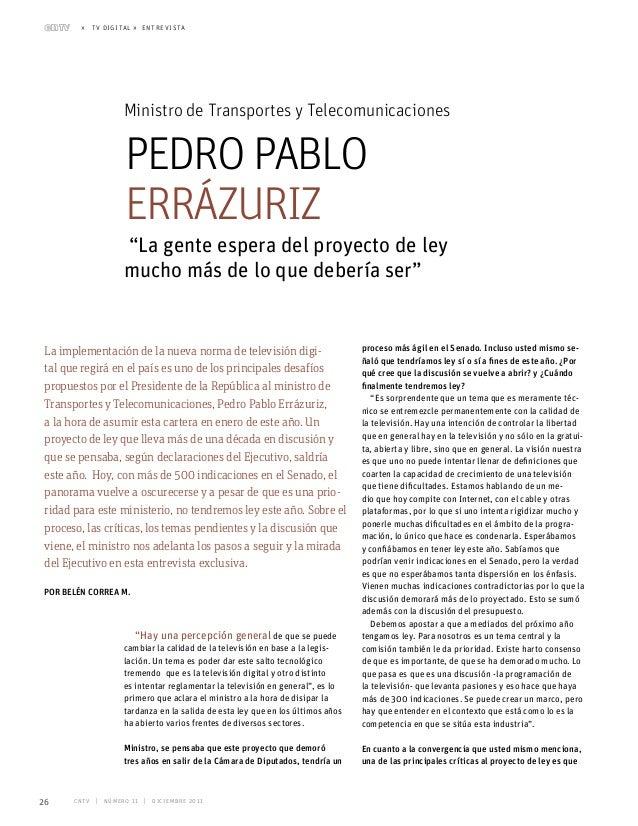» tv digital » entrevista                   Ministro de Transportes y Telecomunicaciones                   Pedro Pablo    ...