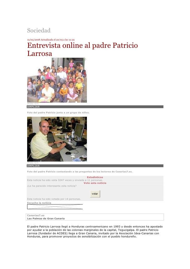 Sociedad 19/05/2008 Actualizada el 20/05 a las 12:29   Entrevista online al padre Patricio Larrosa     (Foto: C7) AMPLIAR ...