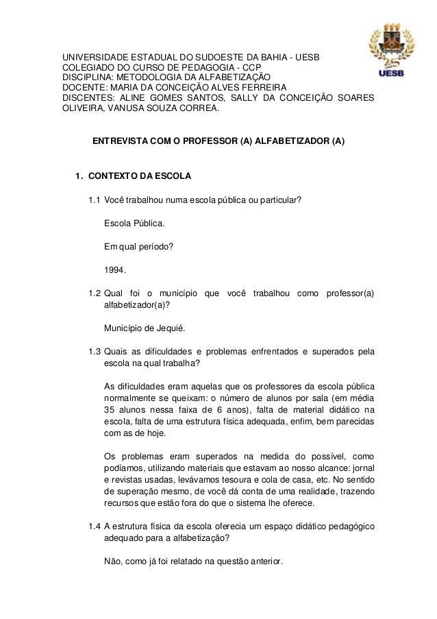 UNIVERSIDADE ESTADUAL DO SUDOESTE DA BAHIA - UESB COLEGIADO DO CURSO DE PEDAGOGIA - CCP DISCIPLINA: METODOLOGIA DA ALFABET...