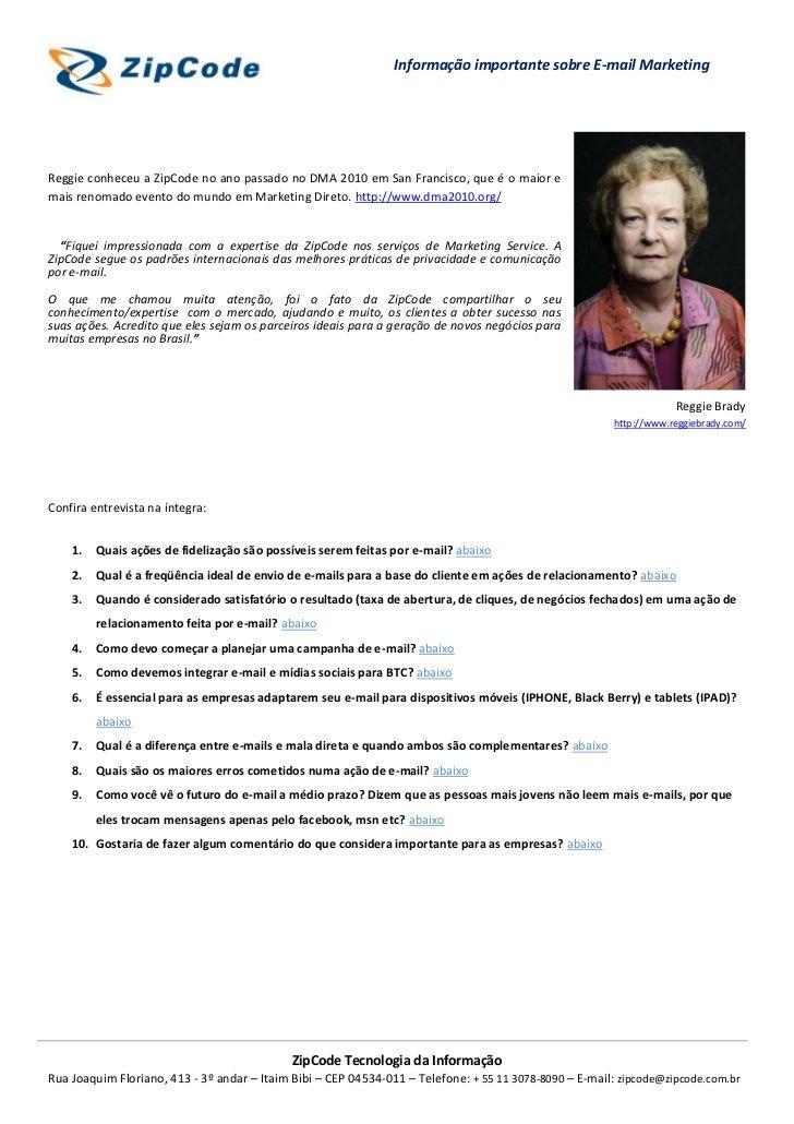Informação importante sobre E-mail MarketingReggie conheceu a ZipCode no ano passado no DMA 2010 em San Francisco, que é o...