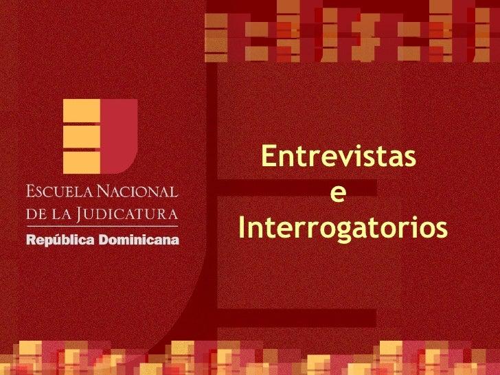 Entrevistas  e  Interrogatorios
