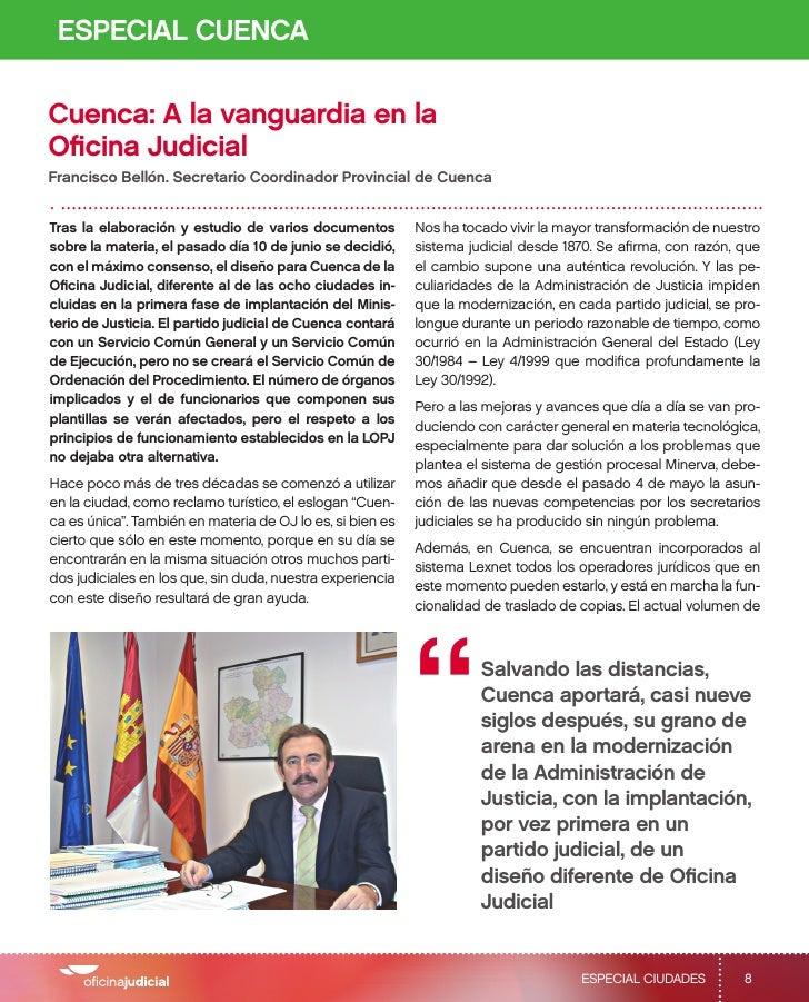 ESPECIAL CUENCACuenca: A la vanguardia en laOficina JudicialFrancisco Bellón. Secretario Coordinador Provincial de CuencaT...