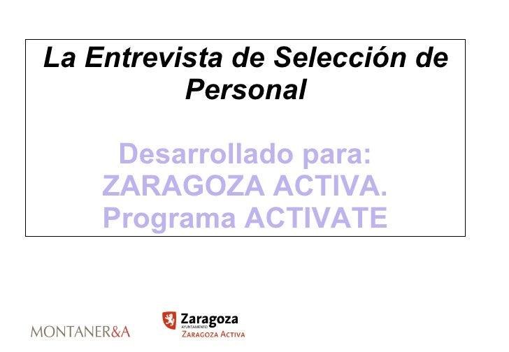 La Entrevista de Selección de Personal Desarrollado para: ZARAGOZA ACTIVA. Programa ACTIVATE